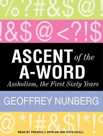 Ascent of the A-Word: Assholism, the First Sixty Years sample.