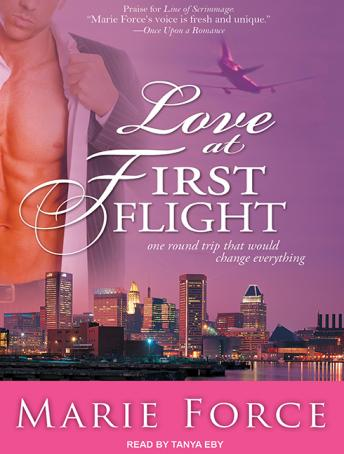 Love at First Flight: One Round Trip That Would Change Everything, Marie Force