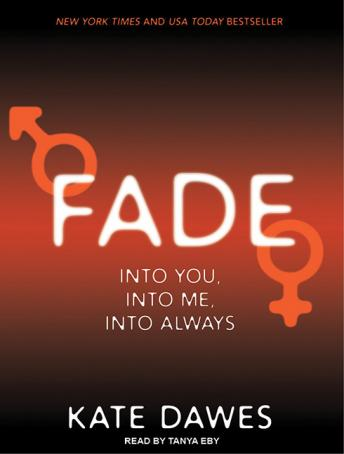 Fade: Into You, Into Me, Into Always, Kate Dawes