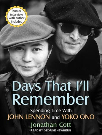 Days That I'll Remember: Spending Time With John Lennon and Yoko Ono, Jonathan Cott