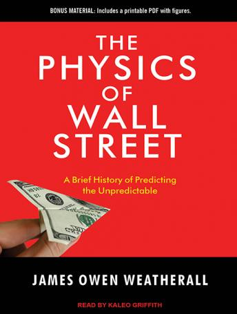 Physics of Wall Street: A Brief History of Predicting the Unpredictable details