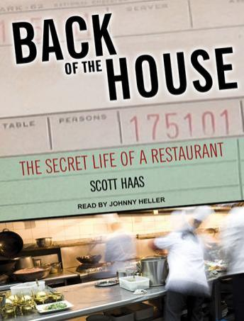 Back of the House: The Secret Life of a Restaurant, Scott Haas