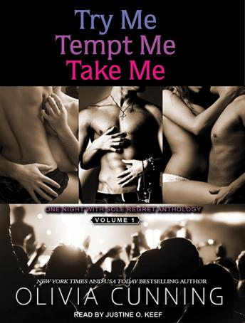 Try Me, Tempt Me, Take Me: One Night with Sole Regret Anthology, Olivia Cunning