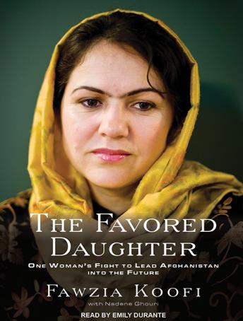 Favored Daughter: One Woman's Fight to Lead Afghanistan into the Future, Nadene Ghouri