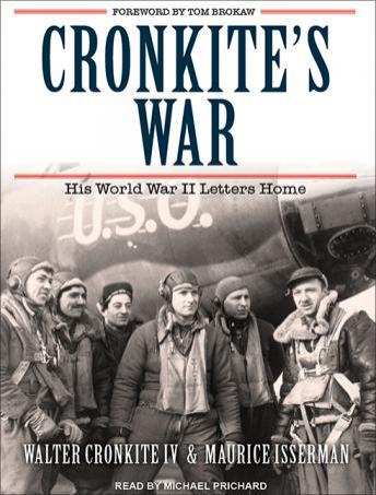 Cronkite's War: His World War II Letters Home, Walter Cronkite IV, Maurice Isserman