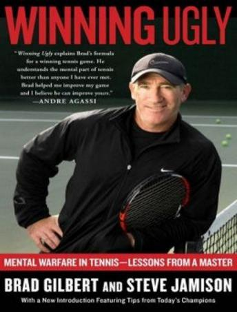Download Winning Ugly: Mental Warfare in Tennis---Lessons from a Master by Steve Jamison, Brad Gilbert