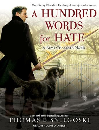 Hundred Words for Hate: A Remy Chandler Novel, Thomas E. Sniegoski