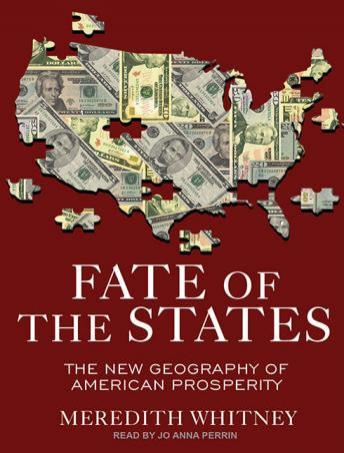 Fate of the States: The New Geography of American Prosperity, Meredith Whitney