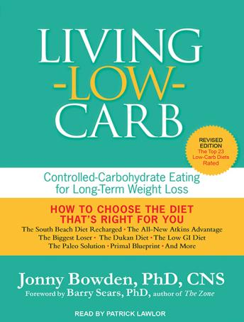 Living Low Carb: Controlled-Carbohydrate Eating for Long-Term Weight Loss, Jonny Bowden
