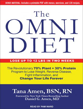 Omni Diet: The Revolutionary 70% Plant + 30% Protein Program to Lose Weight, Reverse Disease, Fight Inflammation, and Change Your Life Forever, Tana Amen, BSN, RN
