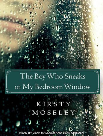 Boy Who Sneaks in My Bedroom Window, Kirsty Moseley