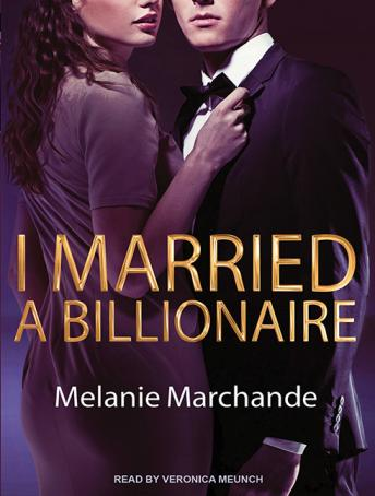 I Married a Billionaire, Melanie Marchande