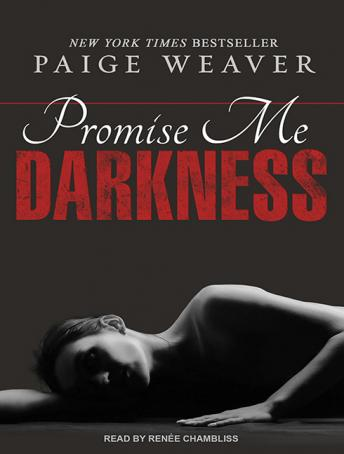 Promise Me Darkness, Paige Weaver