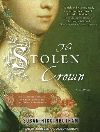 The Stolen Crown: It Was a Secret Marriage--One That Changed the Fate of England Forever