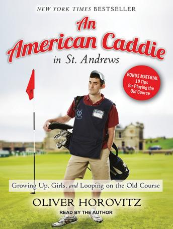 American Caddie in St. Andrews: Growing Up, Girls, and Looping on the Old Course, Oliver Horovitz