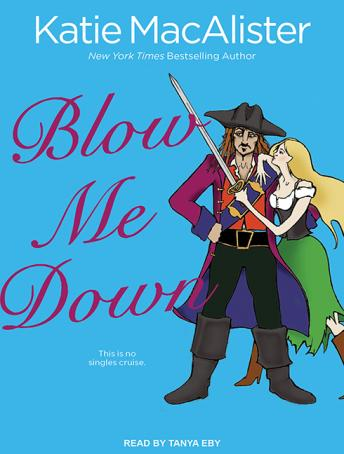 Blow Me Down, Katie MacAlister