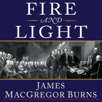 Fire and Light: How the Enlightenment Transformed Our World, James MacGregor Burns