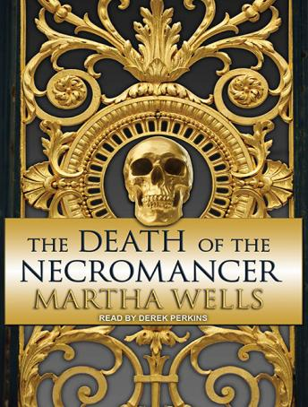 Death of the Necromancer, Martha Wells