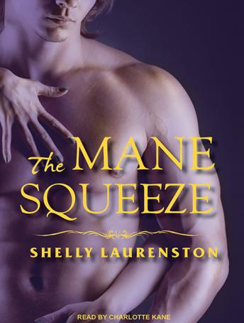 Mane Squeeze, Shelly Laurenston