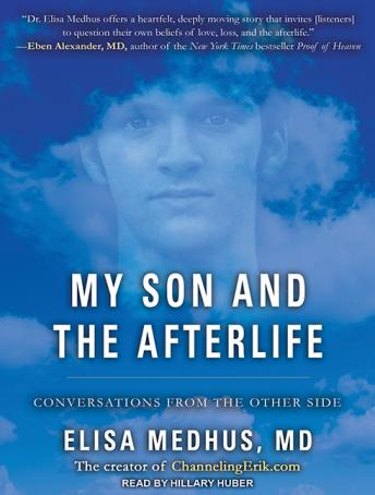 My Son and the Afterlife: Conversations from the Other Side, Elisa Medhus