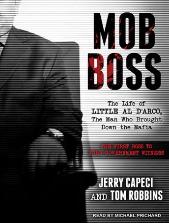 Mob Boss: The Life of Little Al D'arco, the Man Who Brought Down the Mafia, Jerry Capeci, Tom Robbins