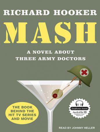 MASH: A Novel About Three Army Doctors, Richard Hooker