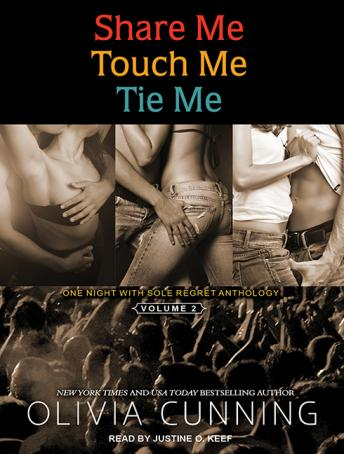 Share Me, Touch Me, Tie Me: One Night with Sole Regret Anthology, Olivia Cunning