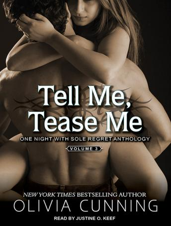 Tell Me, Tease Me: One Night with Sole Regret Anthology, Olivia Cunning