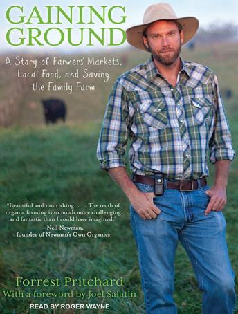 Gaining Ground: A Story of Farmers' Markets, Local Food, and Saving the Family Farm, Forrest Pritchard