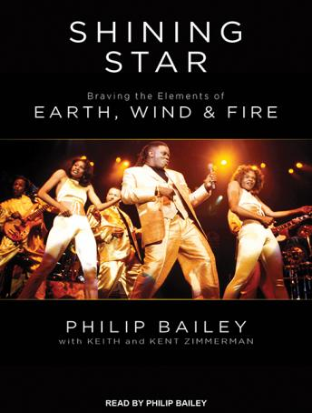 Shining Star: Braving the Elements of Earth, Wind & Fire, Philip Bailey, Kent Zimmerman, Keith Zimmerman