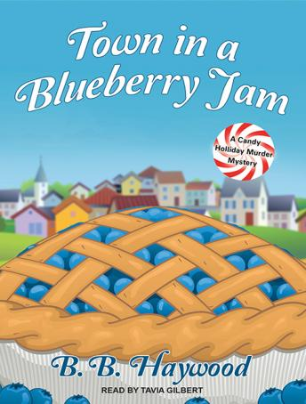 Town in a Blueberry Jam, B. B. Haywood