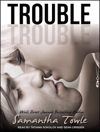 Trouble, Samantha Towle