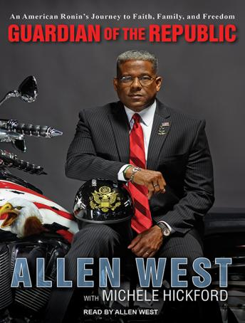 Guardian of the Republic: An American Ronin's Journey to Faith, Family, and Freedom, Allen West