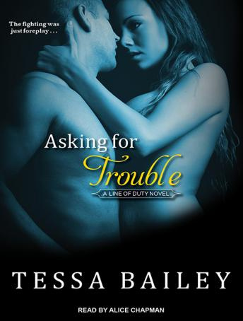 Asking for Trouble, Tessa Bailey