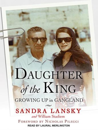 Daughter of the King: Growing Up in Gangland, Sandra Lansky, William Stadiem