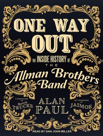 One Way Out: The Inside History of the Allman Brothers Band, Alan Paul