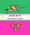 Rob Roy, Sir Walter Scott