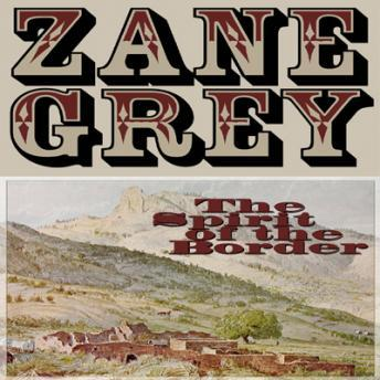 Spirit of the Border, Zane Grey
