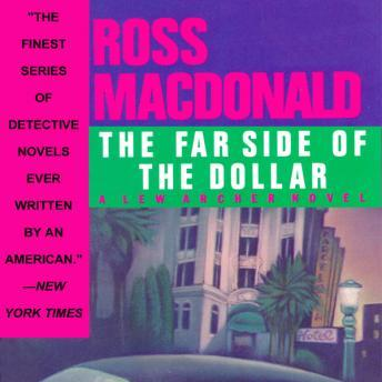 Far Side of the Dollar: A Lew Archer novel, Ross MacDonald