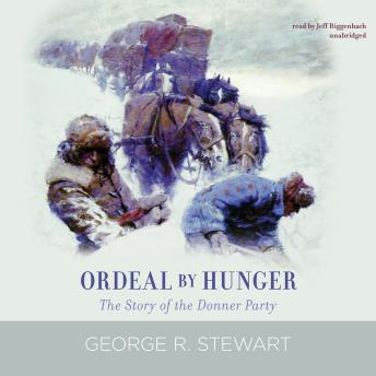 Ordeal by Hunger, George R. Stewart