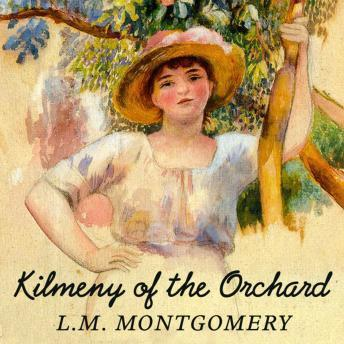 Kilmeny of the Orchard, L.M. Montgomery