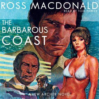 Barbarous Coast, Ross MacDonald