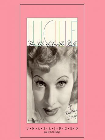 Lucille: The Life of Lucille Ball, Kathleen Brady