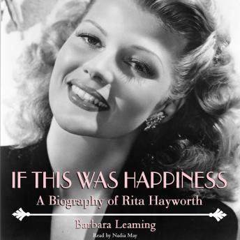 Download If This Was Happiness: A Biography of Rita Hayworth by Barbara Leaming