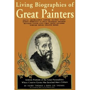 Living Biographies of Great Painters, Dana Lee Thomas, Henry Thomas