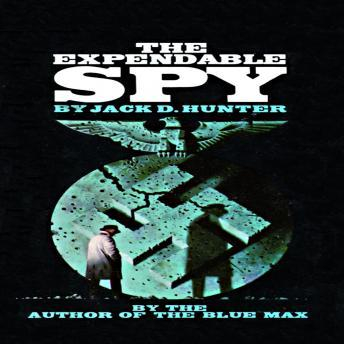 Expendable Spy, Jack D. Hunter