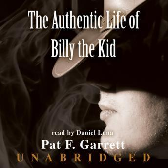 Authentic Life of Billy the Kid, Pat F. Garrett