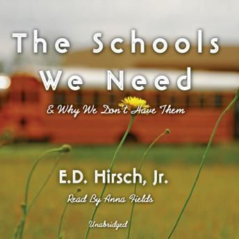 Schools We Need, E. D. Hirsch Jr