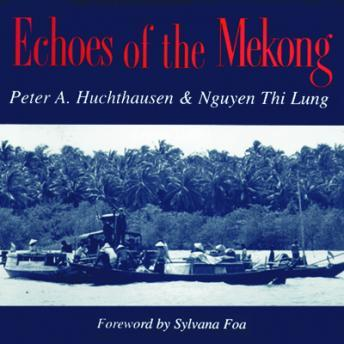 Echoes of the Mekong, Peter A. Huchthausen