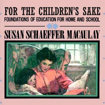 Download For the Children's Sake by Susan Schaeffer Macaulay
